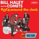Haley,Bill & His Comets Rock Around The The Clock+Ro