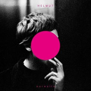Helmut - Our Walls (Helmut)