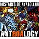 Hostages Of Ayatollah AntHOAlogy (+DVD)