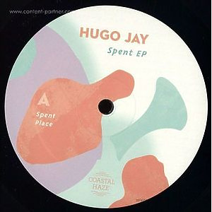 Hugo Jay - Spent EP (Coastal Haze)