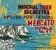 Imperial Tiger Orchestra Mercato