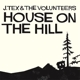 J.Tex & The Volunteers House On The Hill