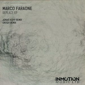 Marco Faraone - Replace EP (Jonas Kopp Remix) (Inmotion Music)