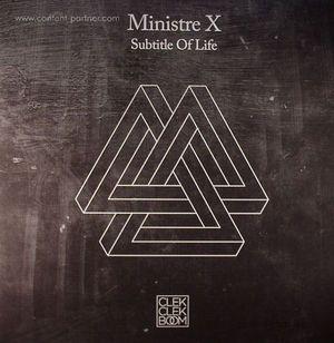 Ministre X - Subtitle Of Life (ClekClekBoom Recordings)