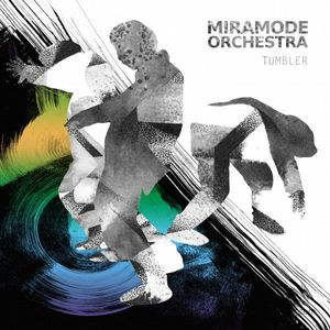 Miramode Orchestra - Tumbler (180g LP+MP3) (Agogo Records)