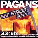 Pagans,The Shit Street