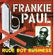 Paul,Frankie Rude Boy Business