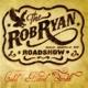 Rob Ryan Roadshow,The Cold Hard Truth
