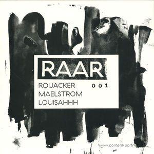 Roijacker, Maelstrom, Louisahhh - Raar 001 (Incl. _Unsubcribe Remix) (Raar / The Vinyl Factory)