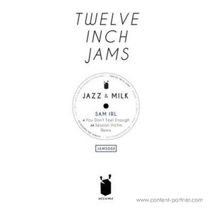 Sam Irl & Dusty - Twelve Inch Jams 002 (incl. Session Vict (Jazz & Milk)