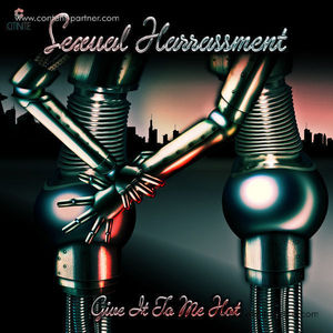 Sexual Harrassment - Give It To Me Hot (citinite)