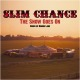 Slim Chance The Show Goes On-Songs Of Ronnie