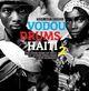 Soul Jazz Records Presents Vodou Drums In Haiti 2