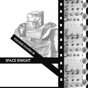 Space Knight - Vox Boss Staying In (Djuring Phonogram)