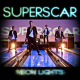Superscar Neon Lights EP