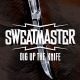 Sweatmaster Dig Up The Knife