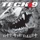 Tech 9 Bite The Bullet