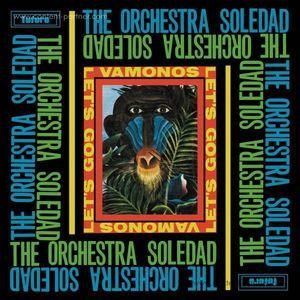 The Orchestra Soledad - Vamonos/Let's Go (LP reissue) (BBE)