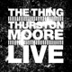 Thing,The With Thurston Moore Live