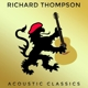 Thompson,Richard Acoustic Classics