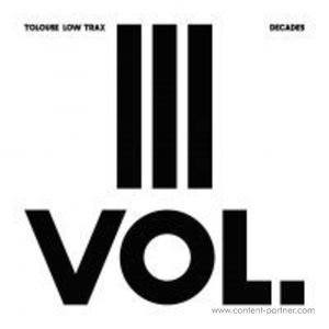 Tolouse Low Trax - Decade Vol. 3/3 (Antinote)