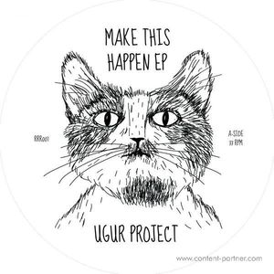 Ugur Project - Make This Happen EP (robot ranch records)