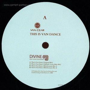 Van Czar - Dance (Incl. Orlando Voorn & Melodymann  (Divine Records)