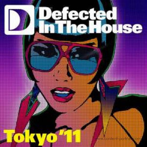 Various Artists - Defected In The House Tokyo 2011 (in the house)