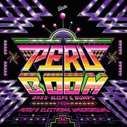 various-artists-peru-boom-bass-bleeps-bumps