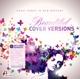 Various Beautiful Cover Versions