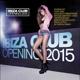 Various Ibiza Club Opening 2015