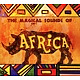 Various The Magical Sound Of Africa