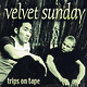 Velvet Sunday Trips On Tape