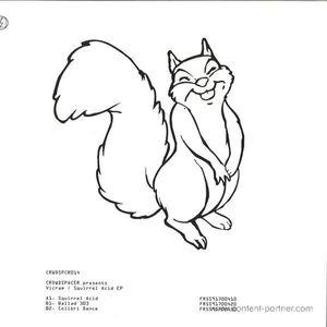 Vicram - Squirrel Acid EP (crowdspacer)