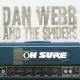 Webb And The Spiders,Dan Oh Sure (+Bonussongs)