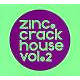 Zinc Crackhouse Vol.2
