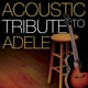 adele tribute acoustic tribute to adele