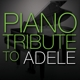 adele tribute piano tribute to adele