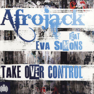 afrojack feat eva simons - take over control (broken beatz rmxs) (ministry of sound)