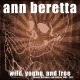 ann beretta wild,young,and free