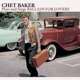 baker,chet plays and sings ballads for lovers