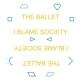 ballet,the i blame society