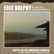 dolphy,eric softly,as in a morning sunrise