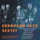 european jazz sextet,the live at the international jazzfest viers