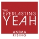 everlasting yeah,the anima rising