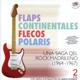 flaps,continentales,flecos & polaris una saga del rock madrileno