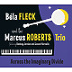 fleck,bela & roberts,marcus trio across the imaginary divide