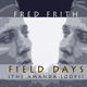 frith,fred field days
