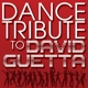 guetta,david tribute dance tribute to david guetta