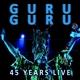 guru guru 45 years live
